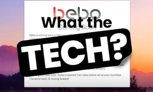 What the Tech Bebo
